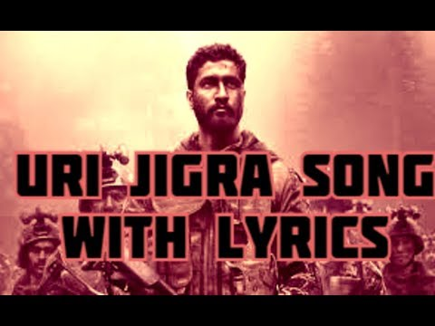 Jigra Song URI Movie with Lyrics ||URI the Surgical Strike||