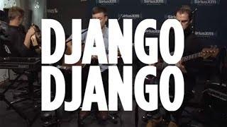 "Django Django ""Hail Bop"" // SiriusXM U // SiriusXM"