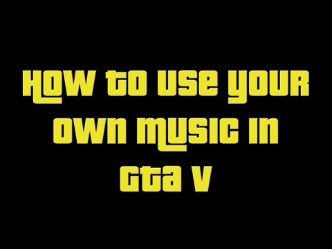 GTA V - Own Music (Xbox 360 Music)