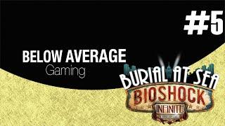 PORN HUB! BAG Plays: BIOSHOCK INFINITE: BURIAL AT SEA! Ep. 5