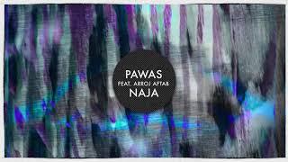 Pawas feat. Arooj Aftab - Naja
