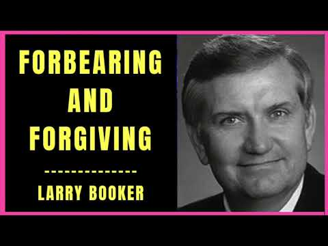 Forbearing and Forgiving by Larry Booker