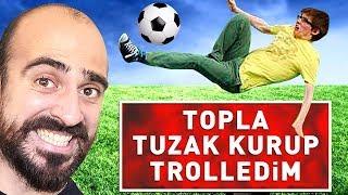 TOPLA TUZAK KURUP TROLLEDİM ! (%100 RONALDO & MESSİ)