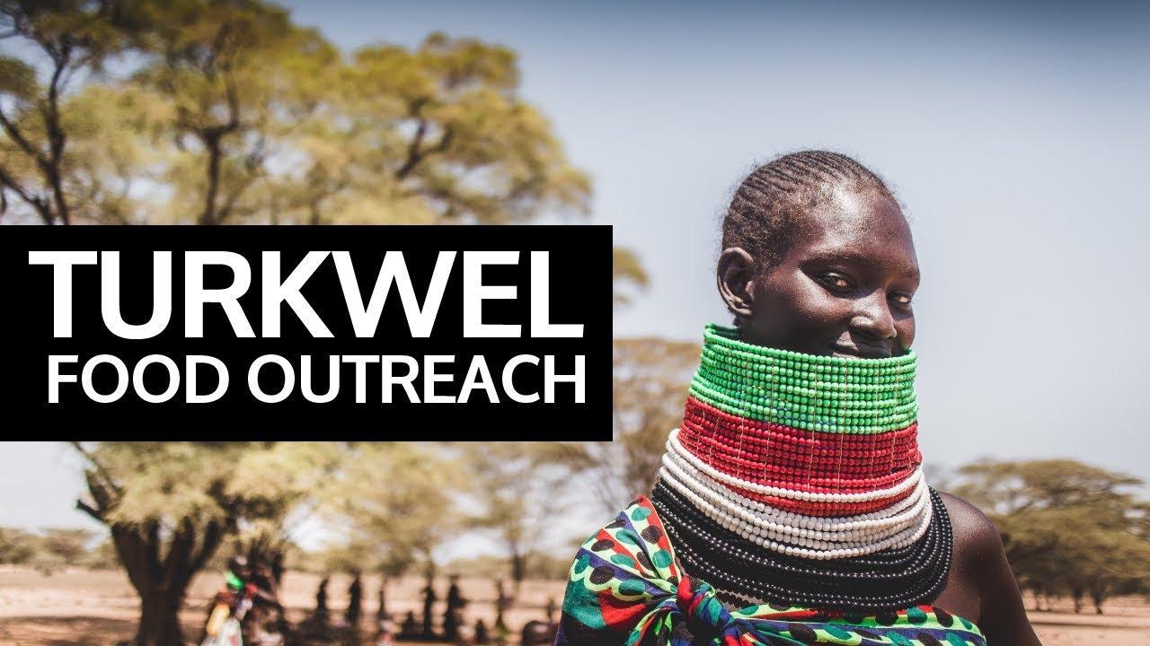 Food Outreach - Turkwel, Kenya