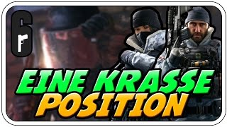 EINE KRASSE POSITION - RAINBOW SIX SIEGE - Let