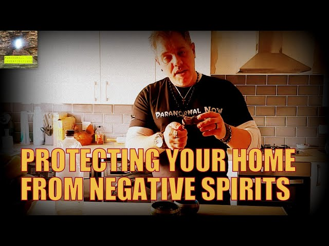 How to protect my home from ghosts, demons, evil spirits and negative paranormal events.