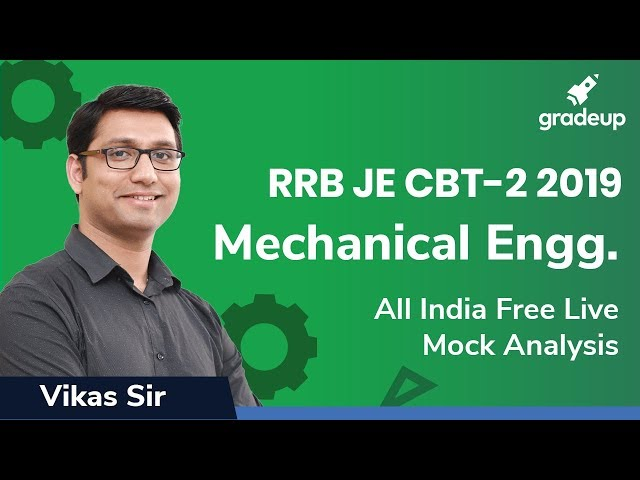 RRB JE CBT-2 2019 Mechanical Engg :- All India Free Live Mock Analysis