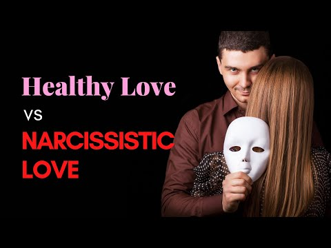 Healthy Love vs Narcissistic Love