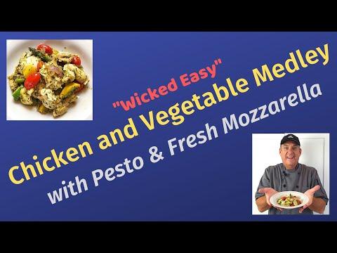 Chicken & Vegetable Medley with Pesto and Fresh Mozzarella