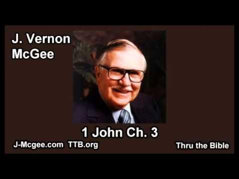 62 1 John 03 - J Vernon Mcgee - Thru the Bible