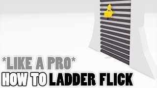 How to Ladder Flİck TUTORIAL *Like a Pro*   ROBLOX Glitch