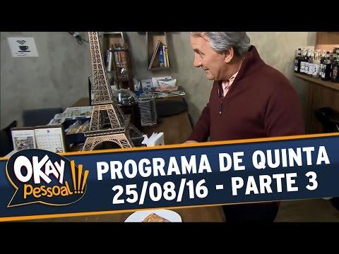 Okay Pessoal!!! (25/08/16) - Quinta - Parte 3