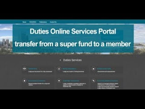 Duties Online Services Portal - Transfer From Super Fund To A Member