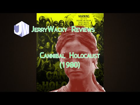 "JerryWacky s ""Cannibal Holocaust"""