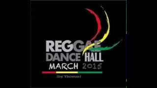 ♫ ♪ REGGAE DANCEHALL MARCH 2015♫ ♪