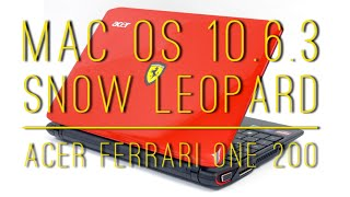 Mac osx 10.6.3 SL on Acer Ferrari One 200