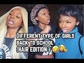 DIFFERENT TYPE OF GIRLS BACK TO SCHOOL (HAIR EDITION)