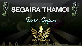 Sorri Senjam - Segaira Thamoi (Karaoke Version)