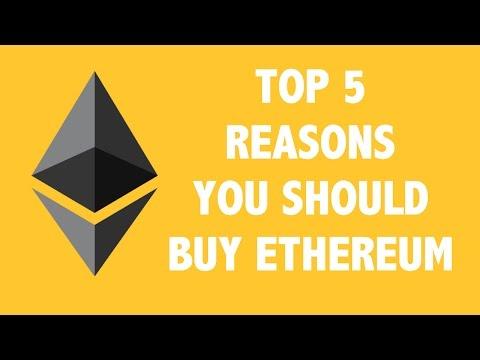 Top 5 Reasons You Should Buy Ethereum