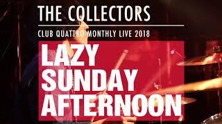 """ザ・コレクターズ『CLUB QUATTORO MONTHLY LIVE 2018 """"LAZY SUNDAY AFTERNOON""""』トレーラー"""