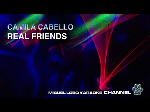 CAMILA CABELLO - Real Friends - [Karaoke] Miguel Lobo