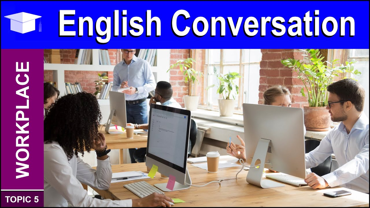 Learn Business English Conversation for the Office and Workplace
