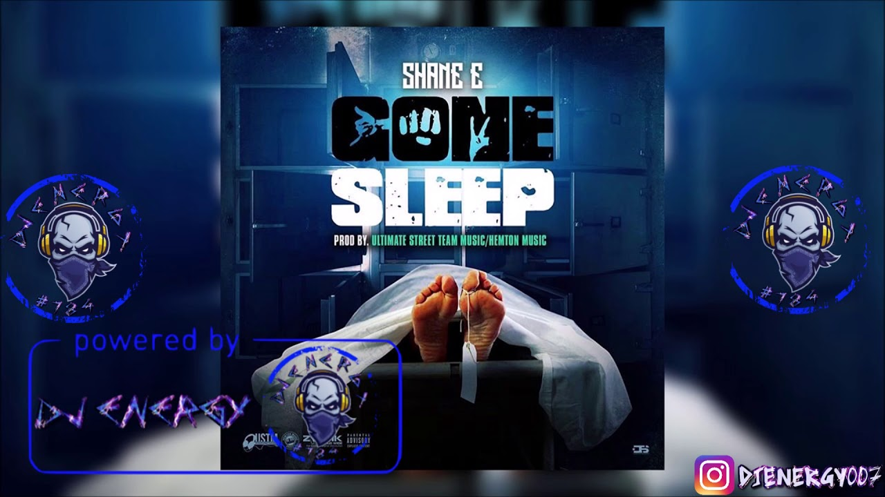 Shane E - Gone Sleep (Clean) November 2018