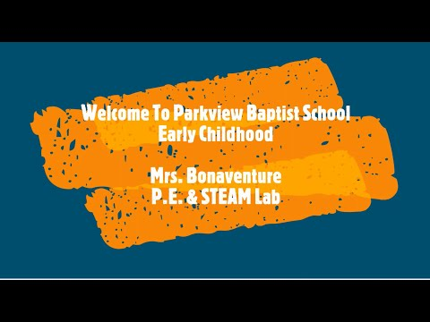 Parkview Baptist School Early Childhood Open House Steam Lab Intro from Mrs. Bonaventure 2020-2021