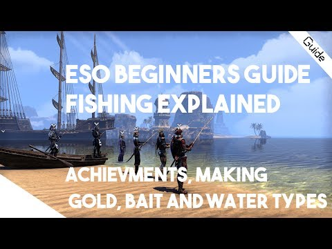 ESO Beginner Guide - Fishing Explained. Achievements, Perfect Roe Profit, Bait, Water Types
