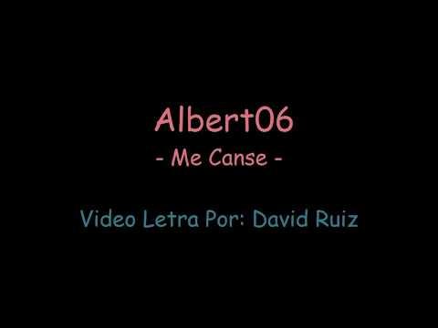 Me Canse (Letra) - Albert06 El Veterano