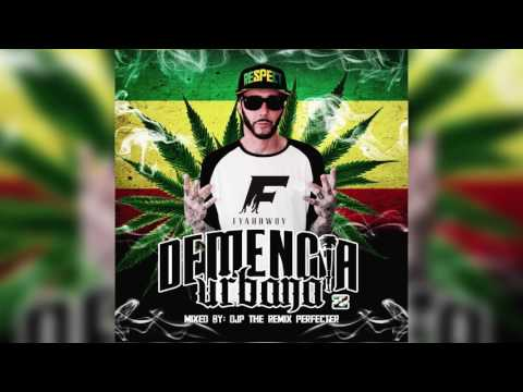 FYAHBWOY - DEMENCIA URBANA 2 - Mixed by Dj P The Remix Perfecter
