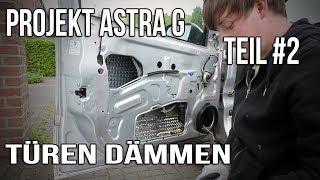 Projekt Astra G Teil #2 | Türen Dämmen [German/Deutsch]
