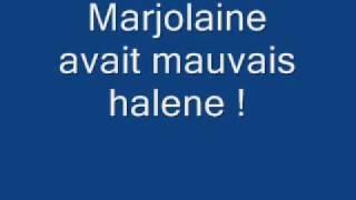 Marjolaine avait mauvaise halene !