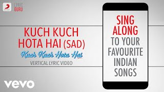 Kuch Kuch Hota Hai (Sad) - Official Bollywood Lyrics|Alka Yagnik|Jatin-Lalit|Sameer