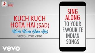 Gambar cover Kuch Kuch Hota Hai (Sad) - Official Bollywood Lyrics|Alka Yagnik|Jatin-Lalit|Sameer