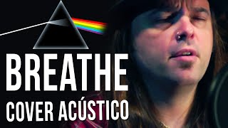 Breathe + Breathe (Reprise) - Pink Floyd (Acoustic Cover)