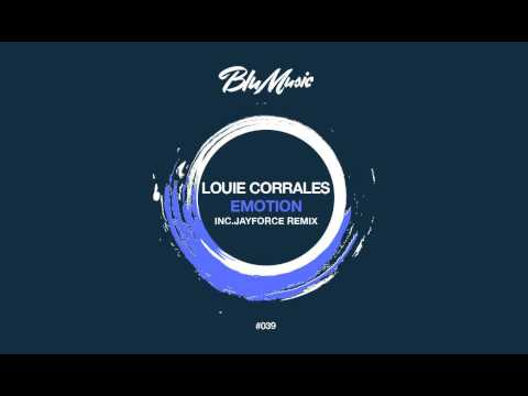 Louie Corrales - Emotion (Original Mix) [Blu Music]