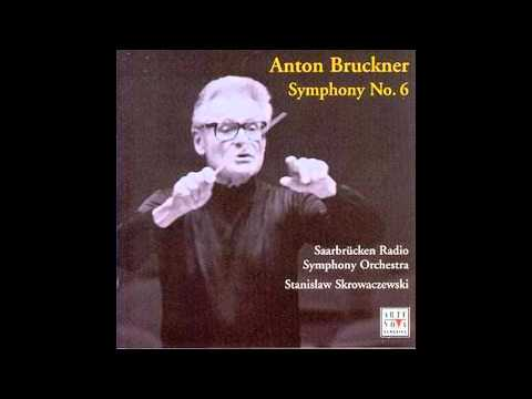 Anton Bruckner - Symphony No. 6 [Stanisław Skrowaczewski, Saarbrücken Radio Symphony Orchestra]