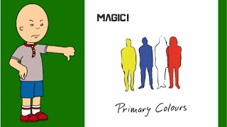 Classic Caillou gets grounded for destroying the Primary Colours album by MAGIC!