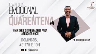 Culto de Celebração- 26/07/2020 - Saúde Emocional em Tempos de Quarentena- Pr. Jefferson Souza (19H)