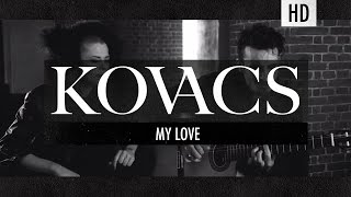 Kovacs - My Love (Acoustic Session)