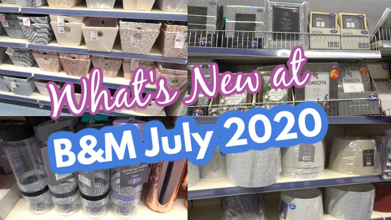 WHAT'S NEW AT B&M JULY 2020