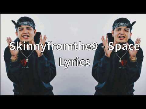 Skinnyfromthe9 - Space (Official Lyrics)