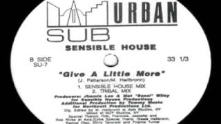 Sensible House   Give A Little More [Tribal Mix]