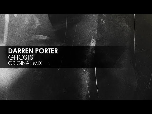 Darren Porter - Ghosts (Original Mix)