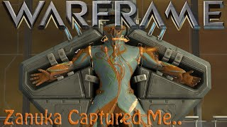 Warframe - Zanuka Captured Me? (what happens next?)