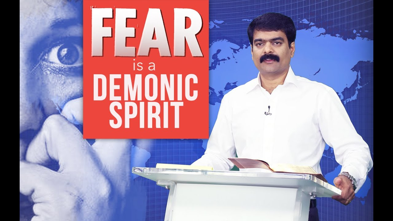 Bro Anil Kumar - Fear is a demonic spirit