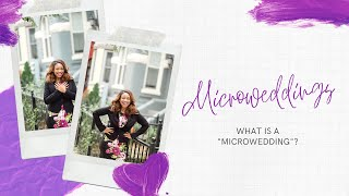 """What is a """"Microwedding""""?"""