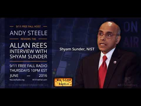 9/11 Free Fall 6/16/16: A Look Back – Allan Rees Interviews Shyam Sunder of NIST