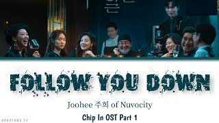 Download Joohee 주희 of Nuvocity - Follow You Down (Chip In OST Part 1) (Lyrics/Eng/Han/Rom)